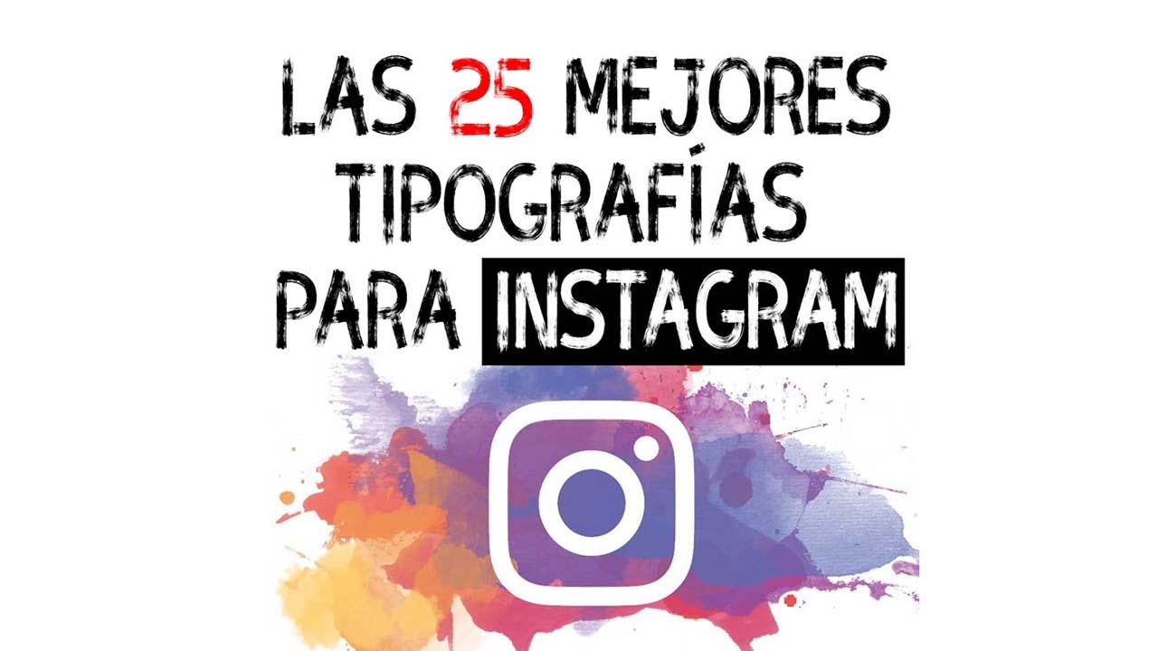 LIstado de las 25 mejores tipografías para Instagram.