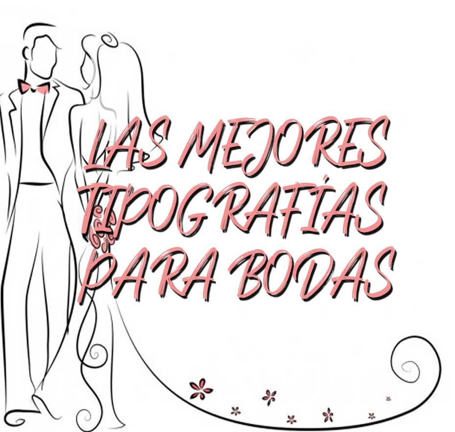 Las mejores tipografias para bodas y eventos.